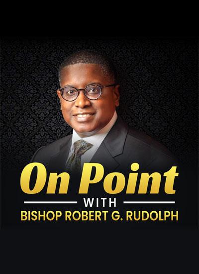 On Point with Bishop Robert G. Rudolph
